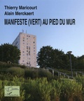 Thierry Maricourt et Alain Merckaert - Manifeste (vert) au pied du mur.
