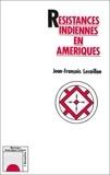 Jean-François Lecaillon - Résistances indiennes en Amériques.
