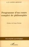 Adolphe-Félix Gatien-Arnoult - Programme d'un cours complet de philosophie.