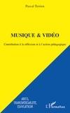 Pascal Terrien et Gilles Boudinet - Musique & Vidéo - Contribution à la réflexion et à l'action pédagogique.