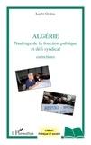 Larbi Graïne - Algérie - Naufrage de la fonction publique et défi syndical.