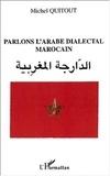 Michel Quitout - Parlons l'arabe dialectal marocain.