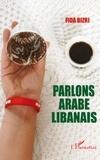 Fida Bizri - Parlons arabe libanais.
