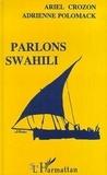 Adrienne Polomack et Ariel Crozon - Parlons Swahili - Langue et culture.