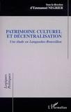 Emmanuel Négrier - Patrimoine culturel et décentralisation - Une étude en Languedoc-Roussillon.