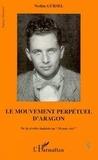 """Nedim Gürsel - Le mouvement perpétuel d'Aragon - De la révolte dadaïste au """"Monde réel""""."""
