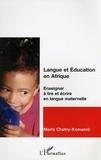 Marie Chatry-Komarek - Langue et éducation en Afrique : Enseigner à lire et à écrire en langue maternelle.