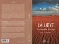 Jacques Fontaine et Danielle Bisson - La Libye : à la découverte d'un pays - Tome 2, Itinéraires.