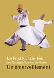 Mohamed Kabbaj - Le Festival de Fès des Musiques Sacrées du Monde - Un émerveillement.