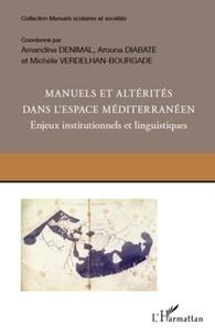 Amandine Denimal et Arouna Diabaté - Manuels et altérités dans l'espace méditerranéen - Enjeux institutionnels et linguistiques.