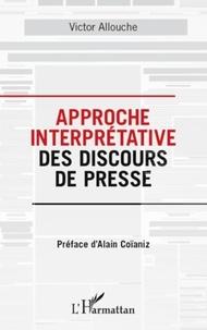 Victor Allouche - Approche interprétative des discours de presse.
