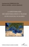Pierre Boutan - La Méditerranée des Méditerranéens à travers leurs manuels scolaires.