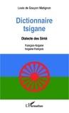 Louis de Gouyon Matignon - Dictionnaire tsigane - Dialecte des Sinté - français-tsigane /tsigane -français.