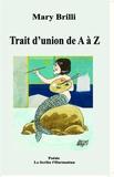 Mary Brilli - Trait d'union de A à Z.