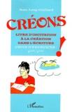 Jean-Loup Gaillard - Créons ! - Livre d'incitation à la création dans l'écriture, choix d'exercices : 6eme/3eme.