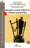 Thierry Magnin et Vincent Grégoire-Delory - Quelques grands débats en éthique aujourd'hui.
