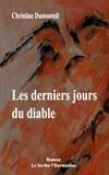 Christine Dumonteil - Les derniers jours du diable.