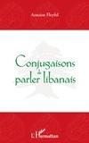 Antoine Fleyfel - Conjugaisons de parler libanais.