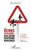 Dina Scherrer - Echec scolaire, une autre histoire possible - Le coaching au service des jeunes en difficulté.