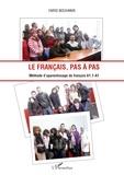 Farid Bouhanik - Le français, pas à pas - Méthode d'aprentissage du français A 1.1 - A 1.