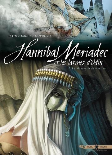 Hannibal Meriadec et les larmes d'Odin. 2, Le manuscrit de Karlsen / Jean-Luc Istin, Stéphane Créty | Istin, Jean-Luc (1970-....). Auteur