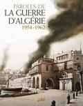 Paroles de la guerre d'Algérie : 1954-1962 / Un album dirigé par Jean Wacquet | Wacquet, Jean. Auteur