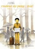 Couleur de peau, miel. Tome 3 / Jung | Jung (1965-....). Auteur