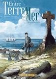 Pascal Bresson et Erwan Le Saëc - Entre Terre & Mer Tome 1 : Le jeune saisonnier.