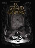 Hubert et Bertrand Gatignol - Les Ogres Dieux Tome 3 : Le Grand Homme.