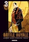 Koushun Takami et Masayuki Taguchi - Battle Royale - Ultimate Edition Tome 3 : .