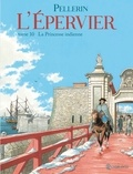 Patrice Pellerin - L'Epervier Tome 10 : La Princesse indienne.