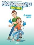 Paolo Campinoti et  Sophie & Greg - Swan et Néo - Brothers Tome 1 : On vous like !!!.
