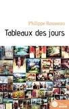 Philippe Rousseau - Tableaux des jours.