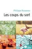 Philippe Rousseau - Les coups du sort.