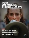 UP for Humanness - Pour un monde plus humain N° 4, juin-août 2021 : Jeunes en 2021, comment croire en l'avenir ?.