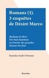 Stanislas-André Steeman - Romans (1). 3 enquêtes de Désiré Marco - Madame la Mort. Dix-huit fantômes ou Dortoir des grandes. Faisons les fous.