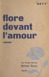 Luc Dety - Flore devant l'amour.