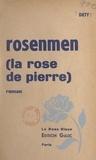 Luc Dety - Rosenmen - La rose de pierre.