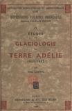 Fritz Loewe et  Commission scientifique des ex - Études de glaciologie en Terre Adélie, 1951-1952.
