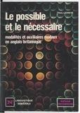 Paul Larreya et Henri Mitterand - Le possible et le nécessaire : modalités et auxiliaires modaux en anglais britannique.