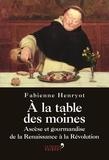 A-la-table-des-moines-:-ascèse-et-gourmandise-de-la-Renaissance-à-la-Révolution