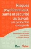 Risques psychosociaux, santé et sécurité au travail : une perspective managériale   Abord de Chatillon, Emmanuel