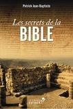Patrick Jean-Baptiste - Les Secrets de la Bible.