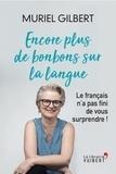 Muriel Gilbert - Encore plus de bonbons sur la langue.