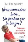 Muriel Gilbert - Vous reprendrez bien un bonbon sur la langue ? - Volume 3.