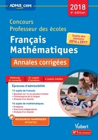 Marc Loison et Danièle Adad - Français Mathématiques Concours Professeur des écoles - Annales corrigées.