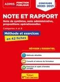 Olivier Bellégo - Note et rapport, note de synthèse, note administrative, propositions opérationnelles - Méthode et exercices en 42 fiches, catégories A et B.