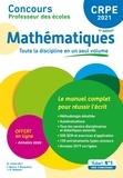 Marc Loison et Franky Bianco - Mathématiques CRPE - Le manuel complet pour réussir l'écrit.