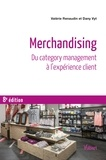 Valérie Renaudin et Dany Vyt - Merchandising - Du category management à l'expérience client.