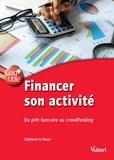 Financer son activité : Du prêt bancaire au crowdfunding / Stéphanie Le Beuze   Le Beuze, Stéphanie